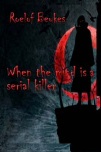 9781517217723: When the mind is a serial killer