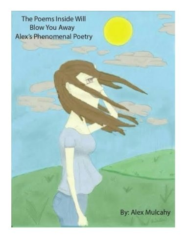 9781517218058: Alex's Phenomenal Poetry: Second book of poetry,poetry that will blow you away