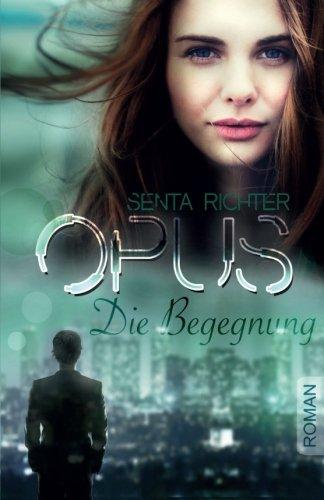 9781517219406: Opus: Die Begegnung