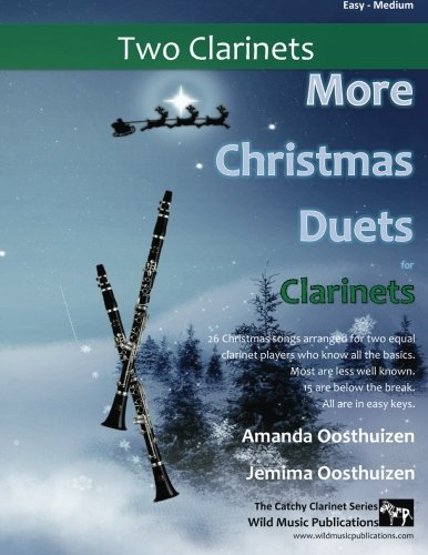 9781517219468: More Christmas Duets for Clarinets: 26 Christmas Songs Arranged for Two Equal Clarinet Players Who Know All the Basics