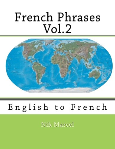 9781517223427: French Phrases Vol.2: English to French