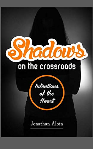 9781517224806: Shadows On The Crossroads: Intentions of the Heart