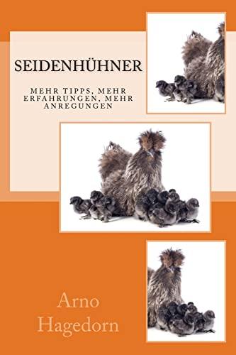 9781517224943: Seidenhühner: wertvolle Tipps, Erfahrungen und Anregungen