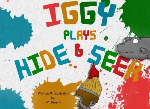 Iggy Plays Hide and Seek: Thorpe, W.