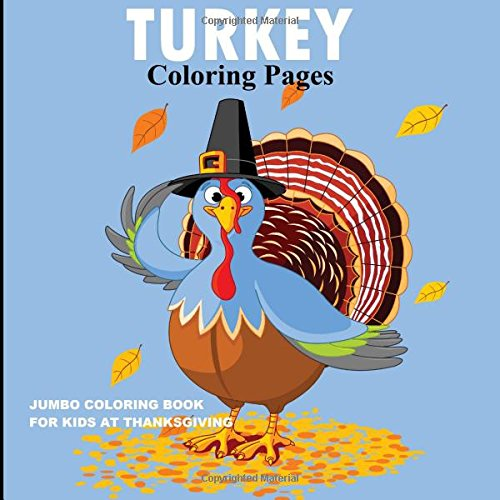 Turkey Coloring Pages: Jumbo Coloring Book for Kids at Thanksgiving: Ciparum llc