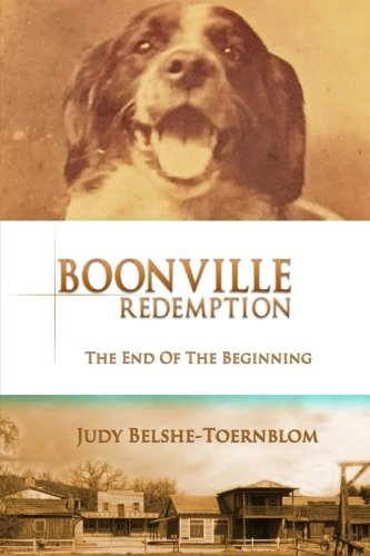 Boonville Redemption: The End of the Beginning: Belshe-Toernblom, Judy