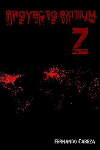 9781517230845: Proyecto Exitium Z (Spanish Edition)