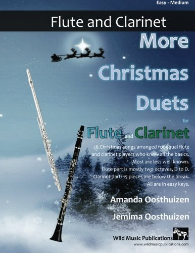 9781517231040: More Christmas Duets for Flute and Clarinet: 26 Christmas songs arranged for two players who know the basics. Most are less well known. Flute part ... are below the break. All are in easy keys..