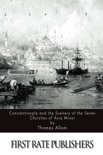 9781517232467: Constantinople and the Scenery of the Seven Churches of Asia Minor