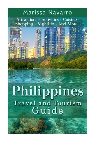 9781517232559: Philippines: Travel and Tourism Guide (Asia, Travel, Guide)