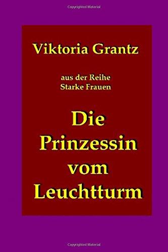 9781517234010: Die Prinzessin vom Leuchtturm: Der Lebensweg einer jungen Moerderin (Starke Frauen)