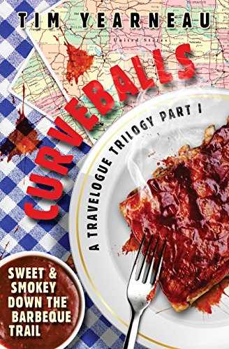 9781517234874: Curveballs: Sweet & Smokey Down the Barbeque Trail (a travelogue trilogy) (Volume 1)