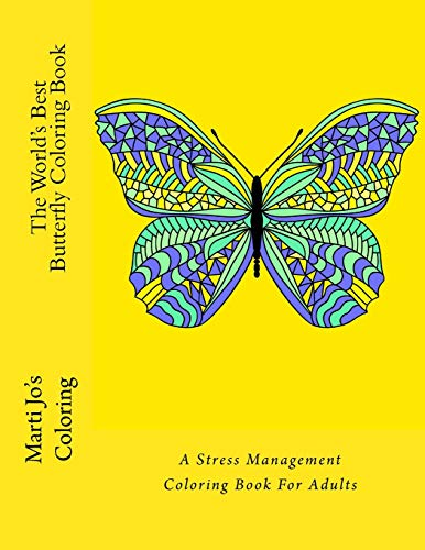 9781517237813: The World's Best Butterfly Coloring Book: A Stress Management Coloring Book For Adults