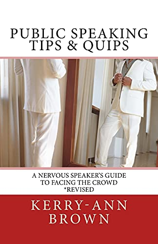 9781517239695: Public Speaking Tips & Quips: A Nervous Speaker's Guide to Facing the Crowd