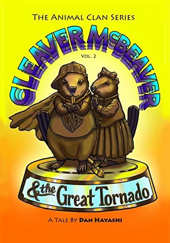9781517240394: Cleaver McBeaver & The Great Tornado (The Animal Clan Series) (Volume 2)