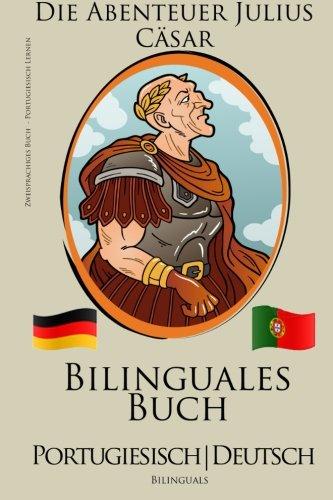 9781517242374: Portugiesisch Lernen - Bilinguales Buch (Portugiesisch - Deutsch) Die Abenteuer Julius C�sar