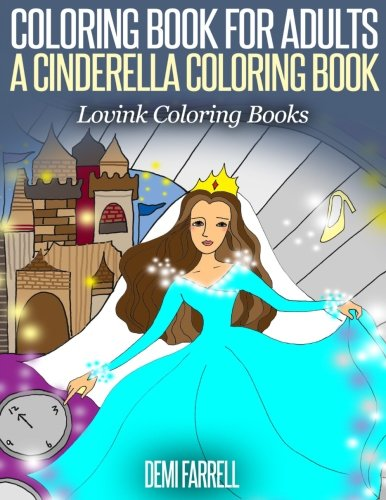 COLORING BOOK FOR ADULTS A Cinderella Coloring Book: Lovink Coloring Books: Demi Farrell