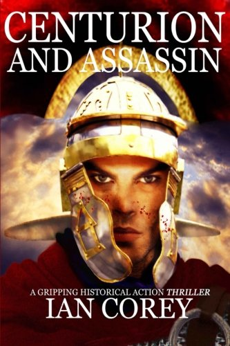 9781517245993: Centurion and Assassin (The Complete Book)