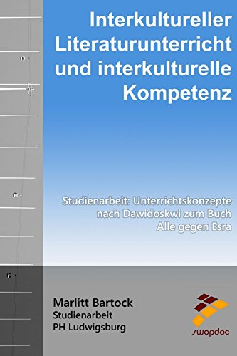 9781517248390: Interkultureller Literaturunterricht und interkulturelle Kompetenz: Unterrichtskonzepte nach Dawidowski zum Buch Alle gegen Esra