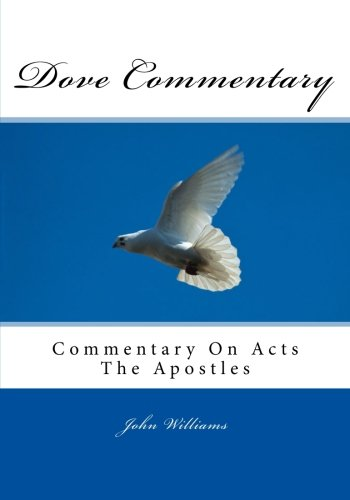 9781517249472: Dove Commentary: Commentary On Acts The Apostles