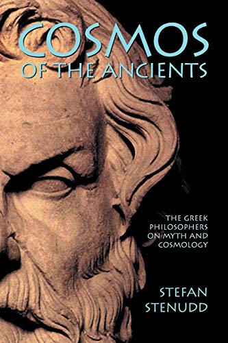 9781517250911: Cosmos of the Ancients: The Greek Philosophers on Myth and Cosmology