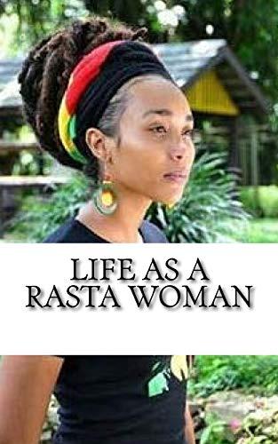 Life as a Rasta Woman: 20 Rules & Principles 9781517251703 Table of Contents #1 Rastafari Empress Rules for Raising Children 8 #2 Rastafari Empress Rules for Clothing and Attire 11 #3 Rastafari E