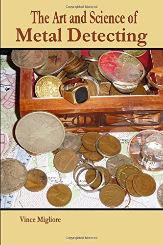 9781517255107: The Art and Science of Metal Detecting