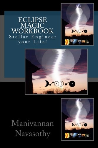 9781517255244: Eclipse Magic Workbook: Stellar Engineer your Life!