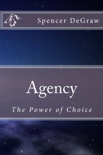 Agency: The Power of Choice (Paperback): Spencer Degraw