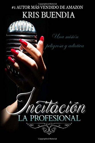 9781517256005: La Profesional - INCITACIÓN #1: Trilogía (Volume 1) (Spanish Edition)