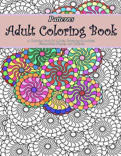 Patterns Adult Coloring Book: Adult Coloring Book