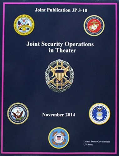 9781517257187: Joint Publication JP 3-10 Joint Security Operations in Theater November 2014
