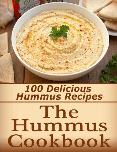 9781517257811: The Hummus Cookbook: 100 Delicious Hummus Recipes