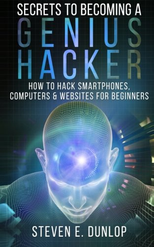 Secrets To Becoming A Genius Hacker: How To Hack Smartphones, Computers & Websites For Beginners 9781517259556 Your Expert Guide To Computer Hacking! NEW EDITION We Have Moved On From The Die Hard Bruce Willis Days of Computer Hacking… With Hacking: Secrets To Becoming A Genius Hacker - How to Hack Computers, Smartphones & Websites For Beginners, you'll learn everything you need to know to uncover the mysteries behind the elusive world of computer hacking. This guide provides a complete overview of hacking, & walks you through a series of examples you can test for yourself today. You'll learn about the prerequisites for hacking and whether or not you have what it takes to make a career out of it. This guide will explain the most common types of attacks and also walk you through how you can hack your way into a computer, website or a smartphone device. Lean about the 3 basic protocols - 3 fundamentals you should start your hacking education with. ICMP – Internet Control Message Protocol TCP – Transfer Control Protocol UDP – User Datagram Protocol If the idea of hacking excites you or if it makes you anxious this book will not disappoint. It not only will teach you some fundamental basic hacking techniques, it will also give you the knowledge of how to protect yourself and your information from the prying eyes of other malicious Internet users. This book dives deep into security procedures you should follow to avoid being exploited. You'll learn about identity theft, password security essentials, what to be aware of, and how malicious hackers are profiting from identity and personal data theft. When you download Hacking: Secrets To Becoming A Genius Hacker - How to Hack Computers, Smartphones & Websites For Beginners, you'll discover a range of hacking tools you can use right away to start experimenting yourself with hacking. In Secrets To Becoming A Genius Hacker You Will Learn: Hacking Overview – Fact versus Fiction versus Die Hard White Hat Hackers – A Look At The 