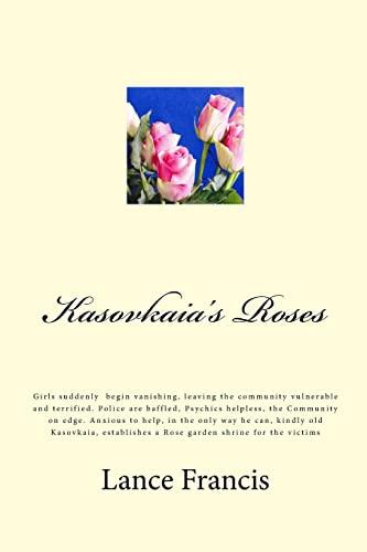 Kasovkaia's Roses: Suddenly, Girls, Begin Vanishing, Leaving: MR Lance Francis