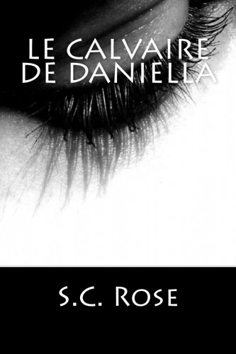 9781517260170: Le Calvaire de Daniella (French Edition)