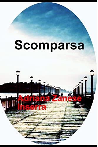 9781517262730: Scomparsa: a subversive noir (Italian Edition)