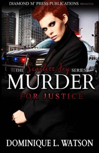 9781517264031: Murder for Justice: A Scarlett Fry Novel (Volume 1)