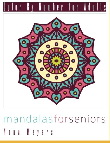 9781517265663: Color By Number For Adults: Mandalas For Seniors