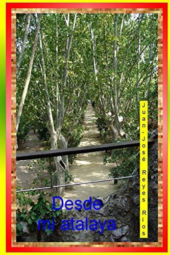 9781517266257: Desde mi atalaya (Spanish Edition)