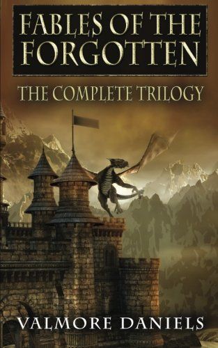 9781517266288: Fables Of The Forgotten (The Complete Trilogy