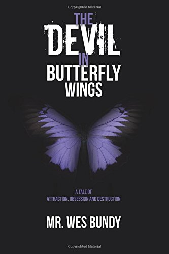 9781517268039: The Devil In Butterfly Wings: A Tale of Attraction, Obsession and Destruction