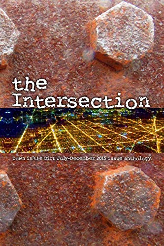 the Intersection: Down in the Dirt magazine: Janet Kuypers; A.