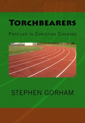 9781517273248: Torchbearers: Profiles in Christian Courage