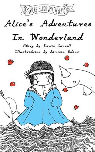 9781517274405: Alice's Adventures In Wonderland (Stickfiguratively Speaking) (Volume 1)