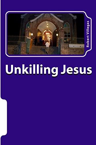 9781517274467: Unkilling Jesus