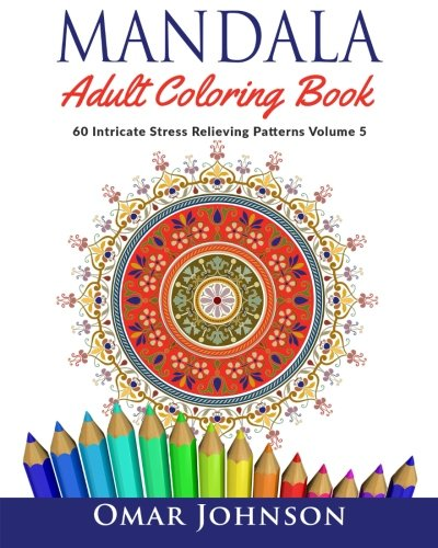 9781517274771: Mandala Adult Coloring Book: 60 Intricate Stress Relieving Patterns Volume 5