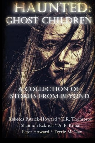 9781517275020: Haunted: Ghost Children: A Collection of Stories From Beyond