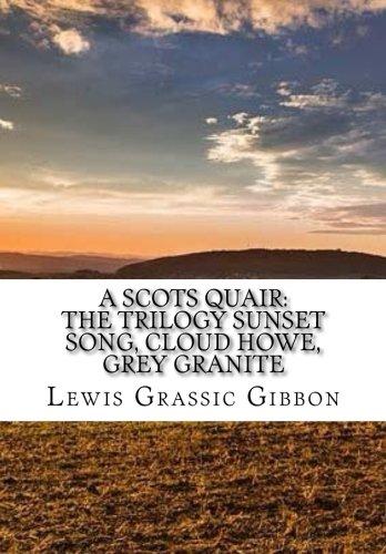9781517275518: A Scots Quair:The Trilogy Sunset Song, Cloud Howe, Grey Granite