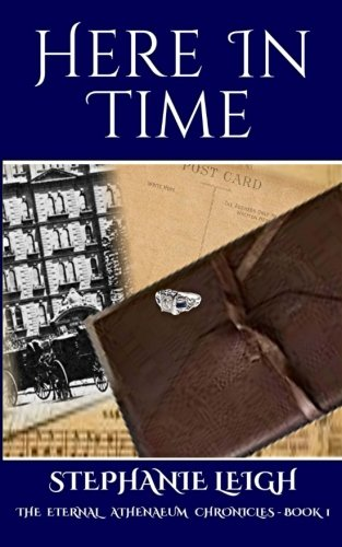 9781517277345: Here In Time (The Eternal Athenaeum Chronicles) (Volume 1)